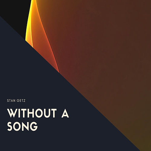 Without a Song de Stan Getz