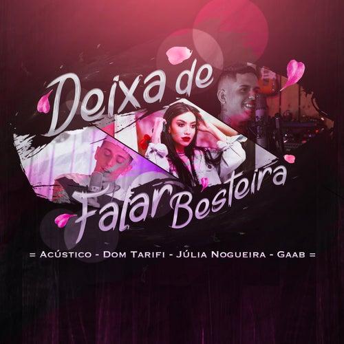 Deixa de Falar Besteira (acústico) by Julia Nogueira