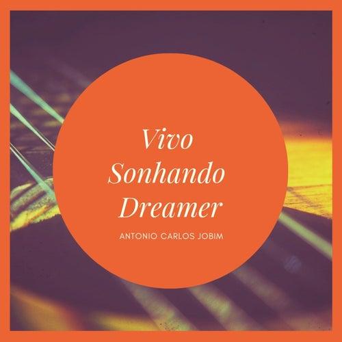Vivo Sonhando Dreamer de Antônio Carlos Jobim (Tom Jobim)
