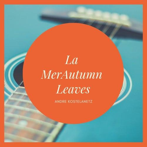 La MerAutumn Leaves von Andre Kostelanetz