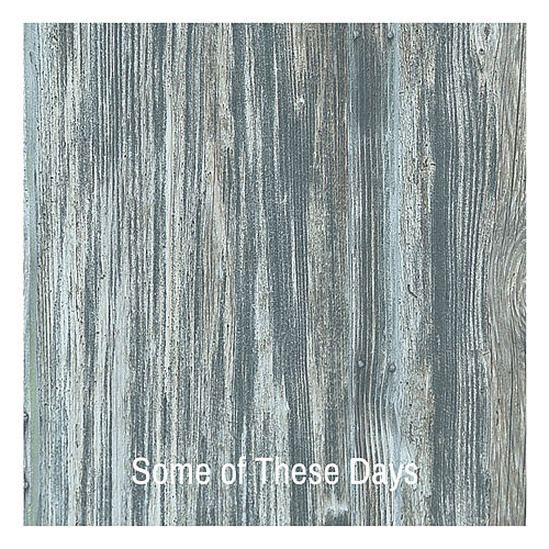 Some of These Days by Various Artists