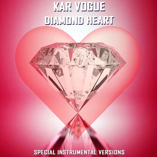 Diamond Heart (Special Instrumental Versions) by Kar Vogue