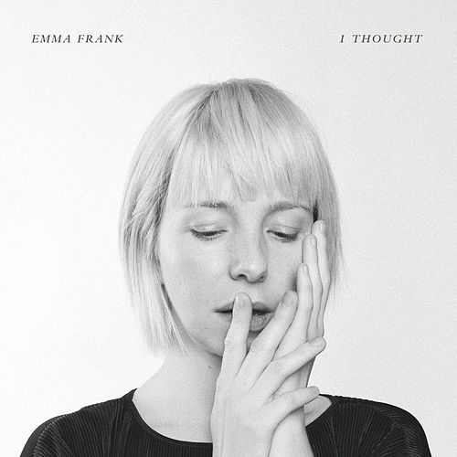 I Thought by Emma Frank