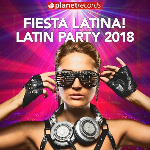 FIESTA LATINA - LATIN PARTY 2018 (40 Latin Hits Para Tu Fiesta! Reggaeton, Salsa, Bachata, Merengue y Clasicos!) by Various Artists