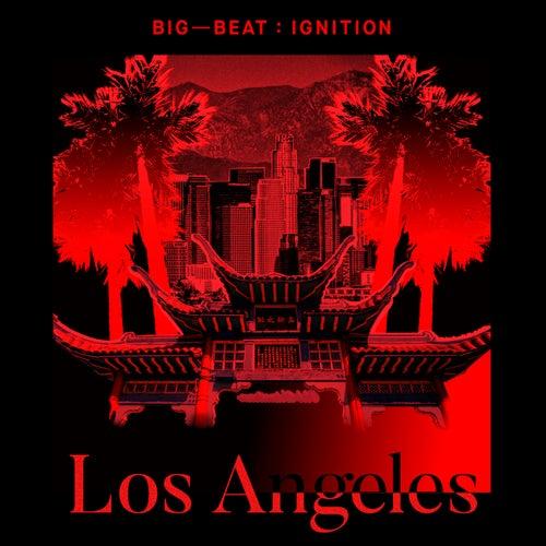 Big Beat Ignition: Los Angeles von Various Artists