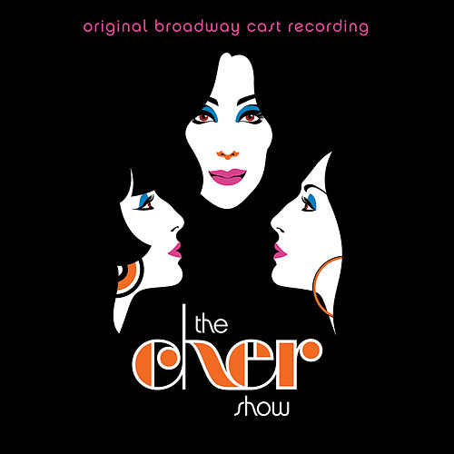 The Cher Show (Original Broadway Cast Recording) by Various Artists