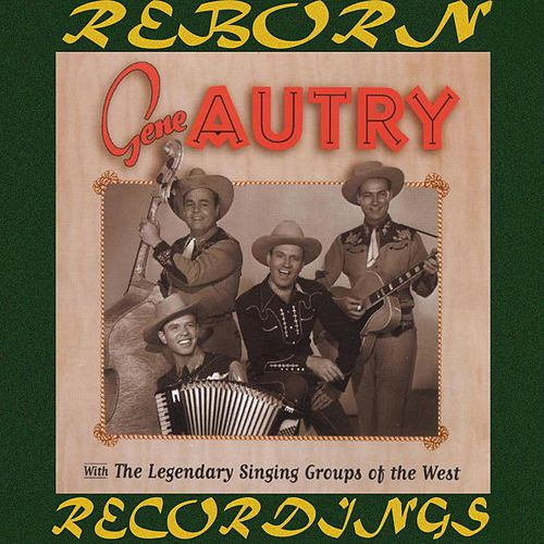 Gene Autry With the Legendary Singing Groups of the West (HD Remastered) by Gene Autry