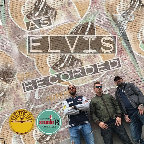 As Elvis Recorded by The Ridin Dudes