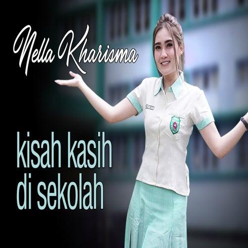 Kisah Kasih Di Sekolah by Nella Kharisma