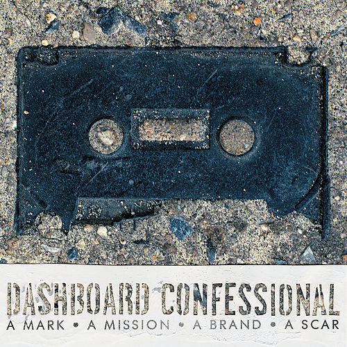A Mark, A Mission, A Brand, A Scar by Dashboard Confessional