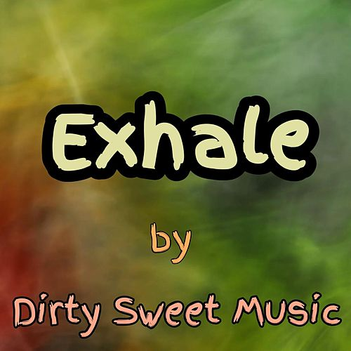 Exhale by DirtySweetSound