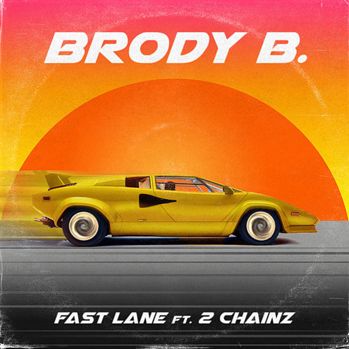 Fast Lane (feat. 2 Chainz) by Brody B.