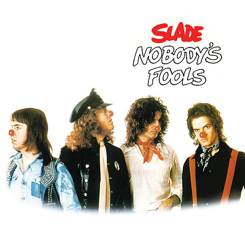 Nobody's Fools (Expanded) by Slade