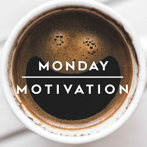 Monday Motivation by Various Artists