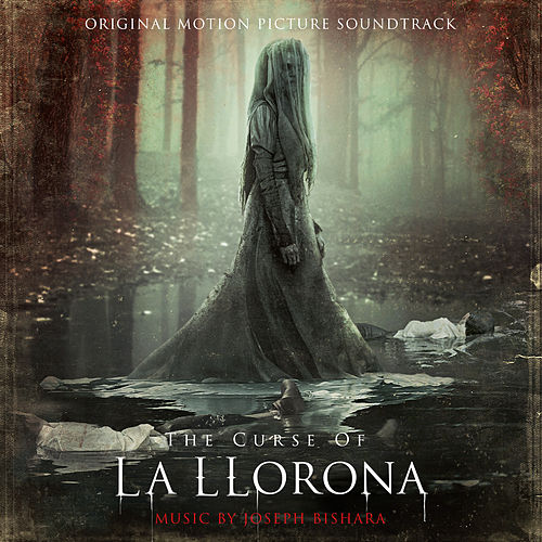 The Curse of La Llorona (Original Motion Picture Soundtrack) by Joseph Bishara