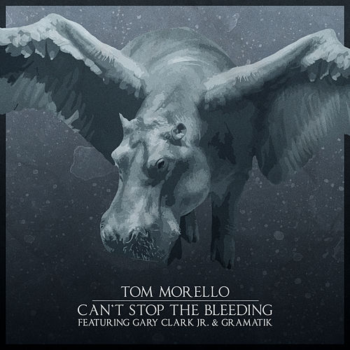 Can't Stop the Bleeding (feat. Gary Clark Jr. & Gramatik) by Tom Morello - The Nightwatchman