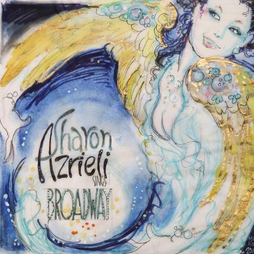 Sharon Azrieli Sings Broadway von Sharon Azrieli