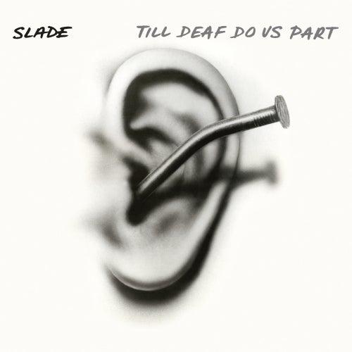 Till Deaf Do Us Part (Expanded) by Slade