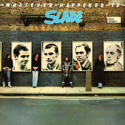 Whatever Happened to Slade (Expanded) by Slade