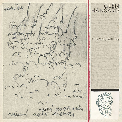 This Wild Willing by Glen Hansard