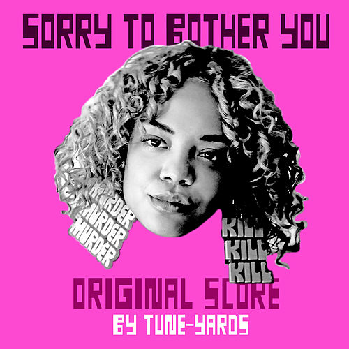 Sorry To Bother You (Original Motion Picture Soundtrack) by tUnE-yArDs
