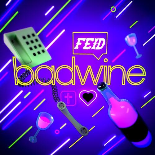 Badwine de FEID