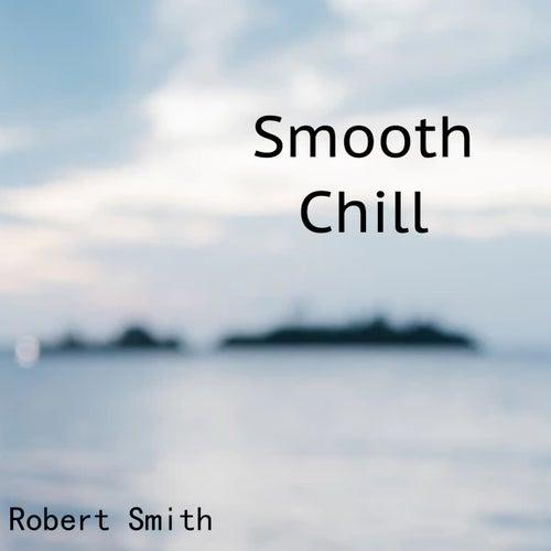 Smooth Chill de Robert Smith