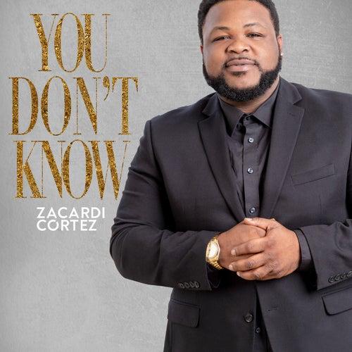 You Don't Know by Zacardi Cortez