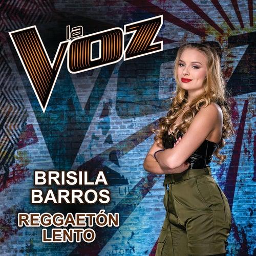Reggaetón Lento (La Voz US) von Brisila Barros