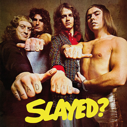 Slayed? (Expanded) by Slade