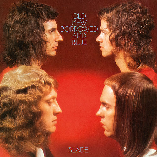 Old New Borrowed and Blue (Expanded) de Slade