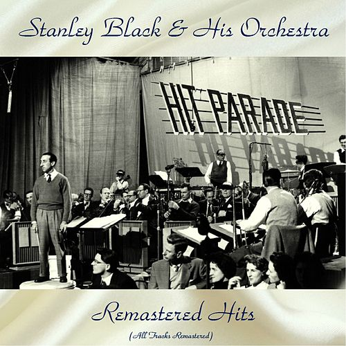 Remastered Hits (All Tracks Remastered) by Stanley Black