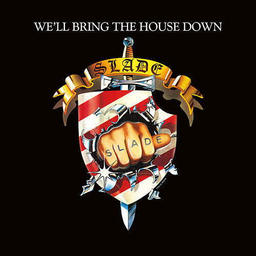 We'll Bring the House Down (Expanded) by Slade