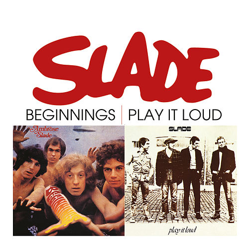 Beginnings / Play It Loud de Slade
