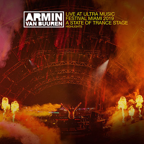 Live at Ultra Music Festival Miami 2019 (A State Of Trance Stage) (Highlights) von Various Artists