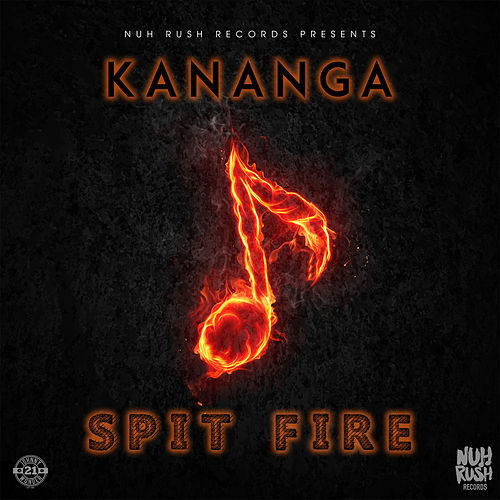 Spit Fire by Kananga