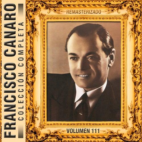 Colección Completa, Vol. 111 (Remasterizado) by Francisco Canaro