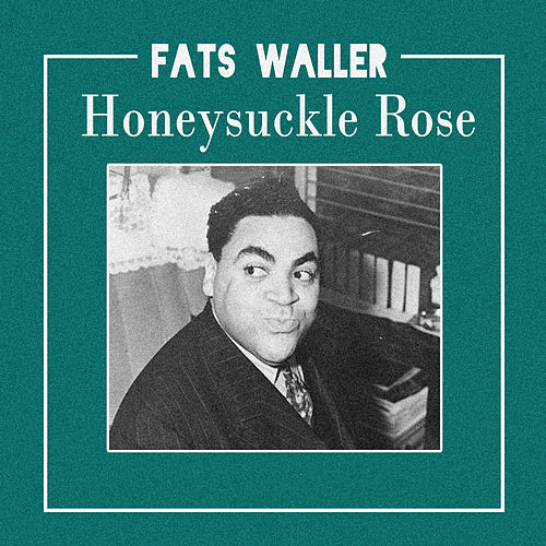 Honeysuckle Rose von Fats Waller