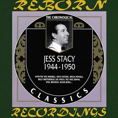 1944-1950 (HD Remastered) by Jess Stacy