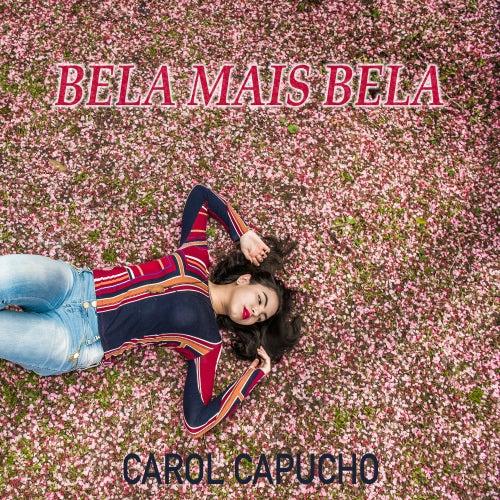 Bela Mais Bela de Carol Capucho