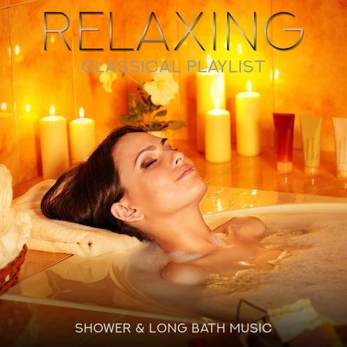 Relaxing Classical Playlist: Shower & Long Bath Music von Various Artists