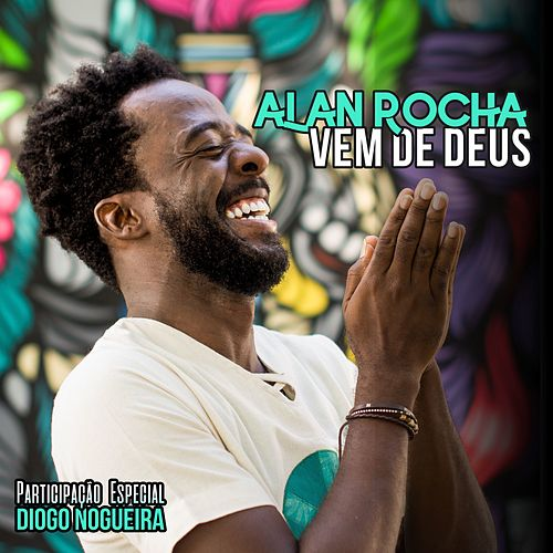 Vem de Deus de Alan Rocha