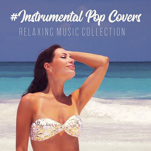 #Instrumental Pop Covers: Relaxing Music Collection by Kenny Bland