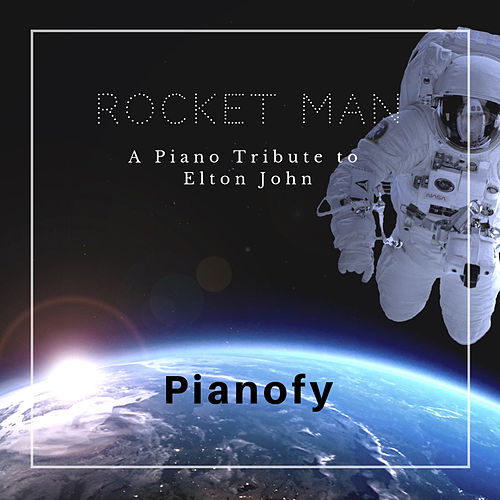 Rocket Man: A Piano Tribute to Elton John de Pianofy