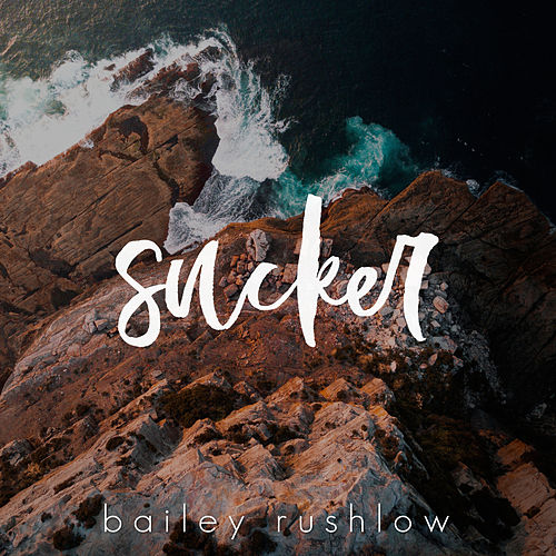 Sucker (Acoustic) de Bailey Rushlow