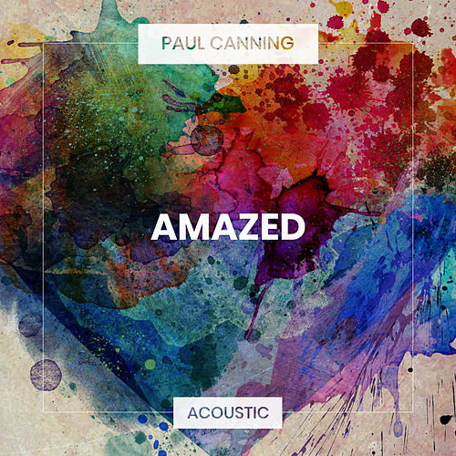 Amazed (Acoustic) de Paul Canning