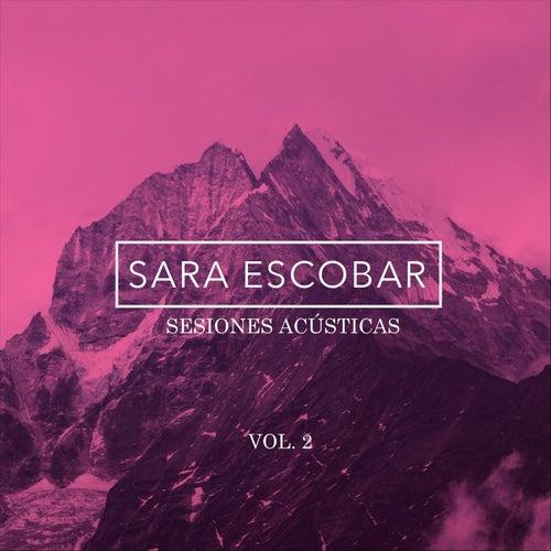 Sesiones Acústicas, Vol. 2 by Sara Escobar