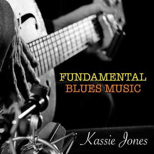 Kassie Jones Fundamental Blues Music by Various Artists