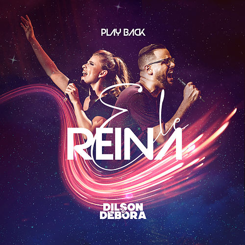 Ele Reina (Playback) by Dilson e Débora