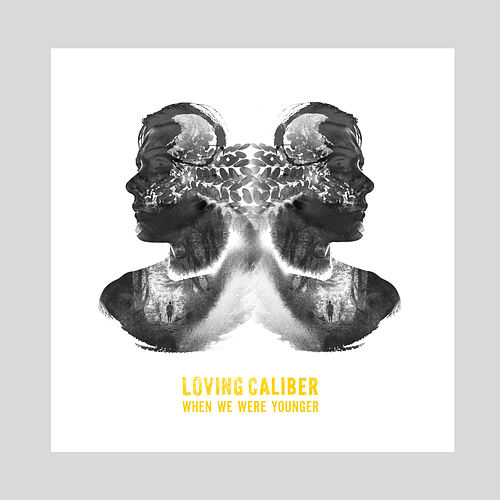 When We Were Younger by Loving Caliber